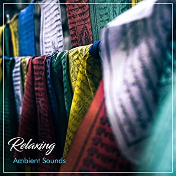 #12 Relaxing, Ambient Sounds to Free the Soul