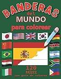 Banderas Del Mundo Para Colorear: 120 países | Banderas Con Guías De Colores | Libro de...