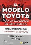 El modelo Toyota para la excelencia en los servicios: Transformación lean en empresas de servicios