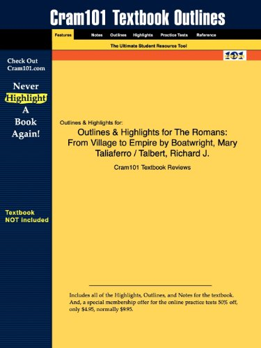 The Romans, Outlines & Highlights: From Village to Empire: From Village to Empire by Boatwright, Mary Taliaferro / Talbert, Richard J.