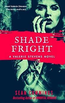Shade Fright: A Valerie Stevens Novel by [Sean Cummings]