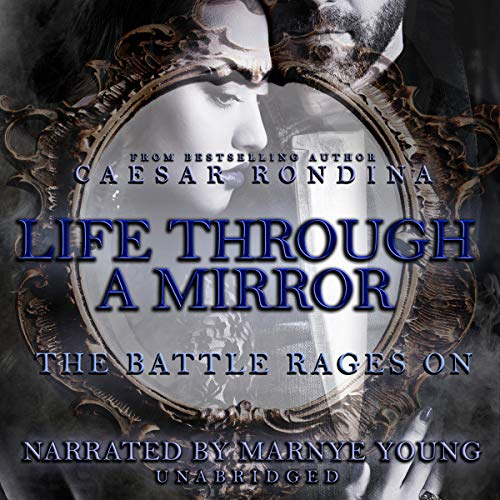 Life Through a Mirror: The Battle Rages On audiobook cover art