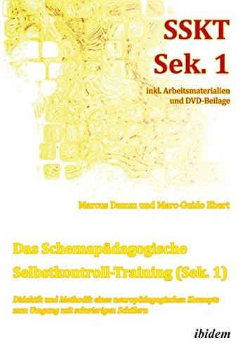 Das Schemapädagogische Selbstkontroll-Training (Sek. 1). Didaktik und Methodik eines neuropädagogischen Konzepts zum Umgang mit schwierigen Schülern: ... und Studientage (Schemapädagogik kompakt)