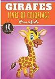 Livre de Coloriage Girafes: Pour Enfants Filles & Garçons | Livre Préscolaire 40 Pages et Dessins Uniques à Colorier sur Les Girafes, Animaux de La ... | Idéal Activité Anti Stress à la Maison.