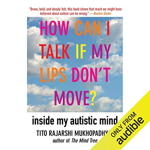 How Can I Talk If My Lips Don't Move?: Inside My Autistic Mind cover art