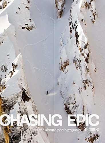 Compare Textbook Prices for Chasing Epic: The Snowboard Photographs of Jeff Curtes: popular edition  ISBN 9781623261092 by Crist, Steve,Shoemaker, Megan,Curtes, Jeff,Burton, Jake