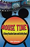 Mouse Time!: A Disney Vacation Game and Activity Book