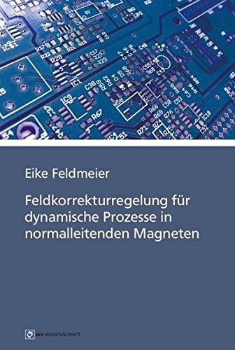 Feldkorrekturregelung für dynamische Prozesse in normalleitenden Magneten (MV-Wissenschaft)