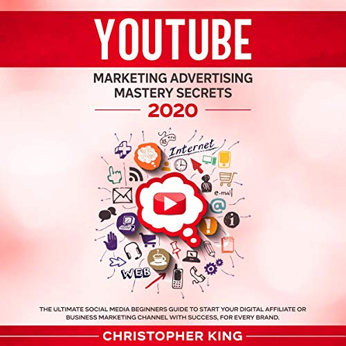 Youtube Marketing Advertising Mastery Secrets 2020 cover art