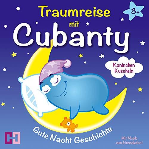 Gute Nacht Geschichte - Kaninchen Kuscheln (Traumreise mit Cubanty mit Musik zum Einschlafen)