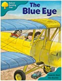 Oxford Reading Tree: Stage 9: More Storybooks A: the Blue Eye