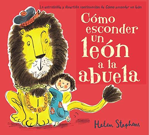 Cómo esconder un león a la abuela (Cuentos infantiles)
