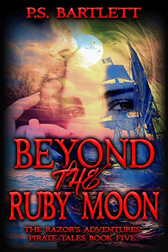 Beyond the Ruby Moon: The Razor's Adventures (The Razor's Adventures Pirate Tales Book 5)