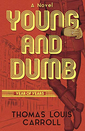 Young and Dumb : Year of Years by [Thomas Louis Carroll]