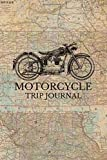 Motorcycle Trip Journal: Travel Log Book with Writing Prompts for Bikers and Motorcyclists