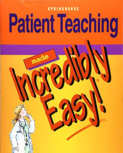 Patient Teaching Made Incredibly Easy! (Incredibly Easy! Series®)