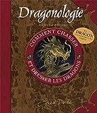 Dragonologie - Comment Chasser Et Dresser Les Dragons, Guide Pratique Du Débutant (1 Jeu)