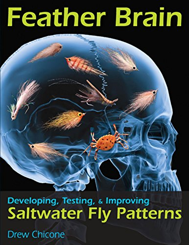 Feather Brain: Developing, Testing, & Improving Saltwater Fly Patterns (English Edition)