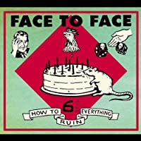 How To Ruin Everything by Face To Face (2002-04-09)