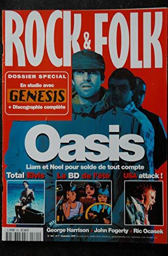 ROCK & FOLK 361 OASIS Liam et Noel ELVIS GENESIS George Harrison John Fogerly Ric Okasec