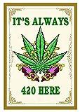 Cartel de metal con texto en inglés «It Is Always 420 Here de Cannabis Weed Iron Painting Wall Art Poster – Cartel de lata 20 x 30 cm