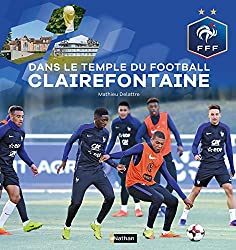 Dans le temple du football à Clairefontaine