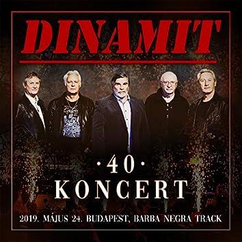 40 Koncert - 2019. május 24. Budapest, Barba Negra Track (Live)