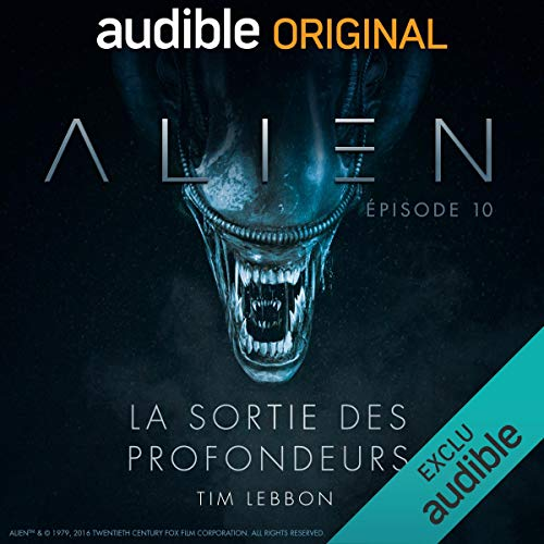 Alien - La sortie des profondeurs 10                   By:                                                                                                                                 Tim Lebbon,                                                                                        Dirk Maggs                               Narrated by:                                                                                                                                 Tania Torrens,                                                                                        Patrick Béthune,                                                                                        Frantz Confiac,                   and others                 Length: 33 mins     Not rated yet     Overall 0.0