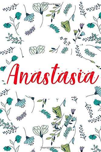 Anastasia: ⭐ 6x9 Lined notebook Journal | 120 pages | Personalized Gift for Anastasia | Perfect for Gift Colleague, Friends, Mom, GF | Gift for ... | It\'sAnastasia Thing You Wouldn\'t Understand