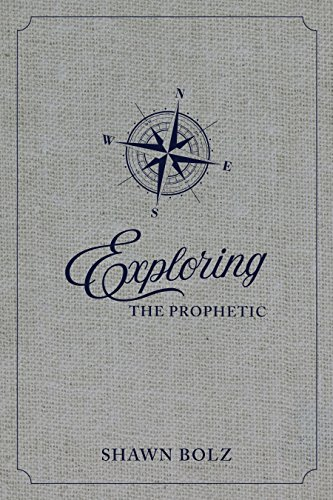 Exploring the Prophetic: A 90 Day Journey of Hearing God's Voice (English Edition)