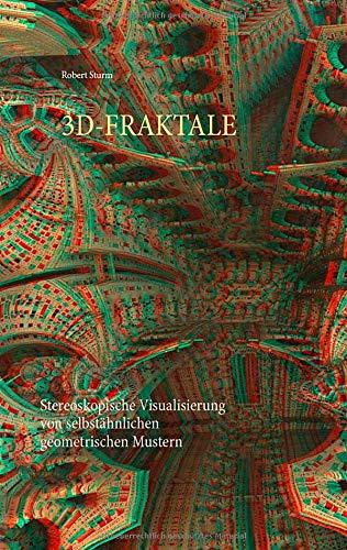 3D-FRAKTALE: Stereoskopische Visualisierung von selbstähnlichen geometrischen Mustern