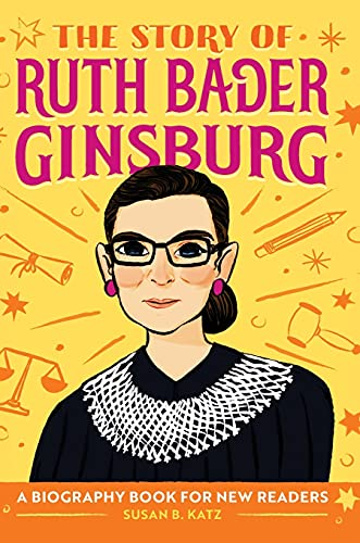 The Story of Ruth Bader Ginsburg: A Biography Book for New Readers (The Story Of: A Biography Series for New Readers)