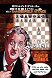 Dismantle The Dutch Defense With The Dangerfield Attack: A New Way To Fight The Stonewall, Classical, Leningrad And Fianchetto Variations Of A Popular-Rudel, David I.