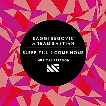 Sleep Till I Come Home