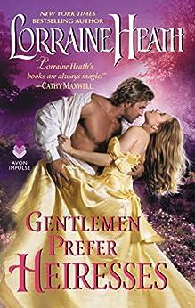 Gentlemen Prefer Heiresses by [Lorraine Heath]