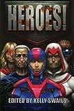 Heroes! by Swails, Kelly, Young, Bryan, King, Addie J., Bernheimer, Jim (2015) Paperback