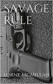 Savage Rule by [Lorne McMillan]