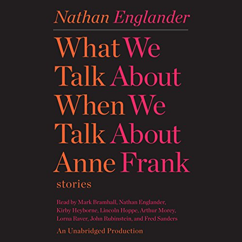 Couverture de What We Talk About When We Talk About Anne Frank
