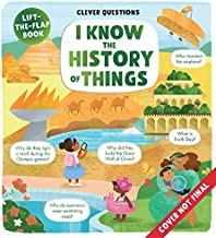I Know the History of Things: Lift-the-flap Book (Clever Questions)