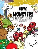 Cute Monsters Coloring Book: Cute Coloring Books For Adults - Coloring Pages For Adults And Kids (anime And Manga Coloring Books) Girls Coloring Books-Evelyn S. Bone