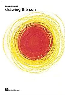 Bruno Munari - Drawing the Sun (About the Workshop Series) by Bruno Munari (2013-12-01)