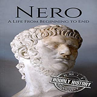 Nero: A Life from Beginning to End                   Written by:                                                                                                                                 Hourly History                               Narrated by:                                                                                                                                 Stephen Paul Aulridge Jr.                      Length: 58 mins     Not rated yet     Overall 0.0