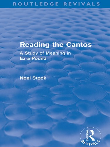 Reading the Cantos (Routledge Revivals): A Study of Meaning in Ezra Pound (English Edition)