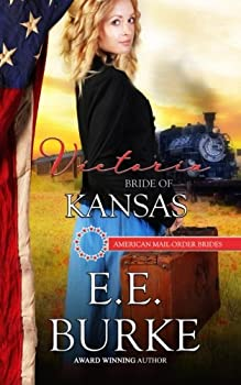 Victoria: Bride of Kansas - Book #34 of the American Mail-Order Brides
