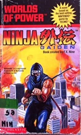 Ninja Gaiden (Worlds of Power): F. X. Nine: 9780590437769 ...
