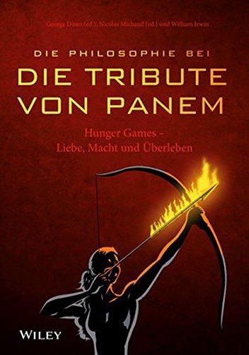 """Die Philosophie bei """"Die Tribute von Panem"""": Hunger Games - Liebe, Macht und Überleben"""