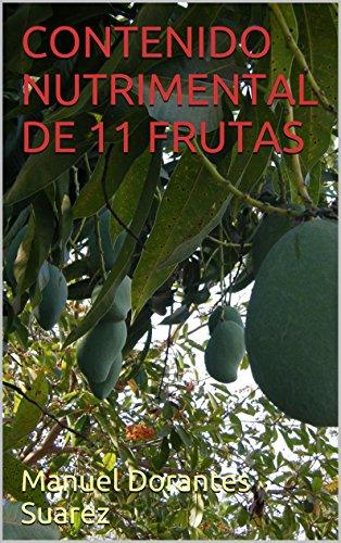 CONTENIDO  NUTRIMENTAL DE 11 FRUTAS (Spanish Edition)
