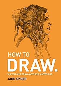 DRAW: A Fast, Fun & Effective Way to Learn by [Jake Spicer]