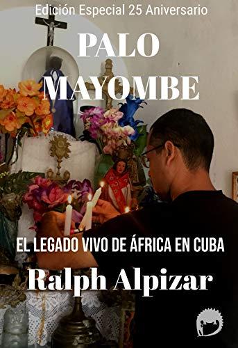 PALO MAYOMBE: El Legado vivo de África en Cuba (Spanish Edition)