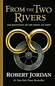 From The Two Rivers: The Eye of the World, Part 1 (Wheel of Time, 1)